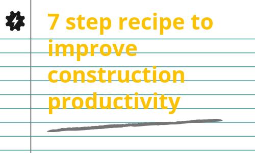 improve construction productivity